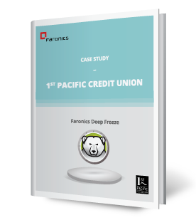 Faronics Deep Freeze and 1st Pacific Credit Union