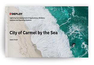 Faronics Deploy and City of Carmel by the Sea