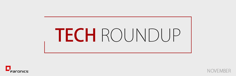 Faronics Tech Roundup – November