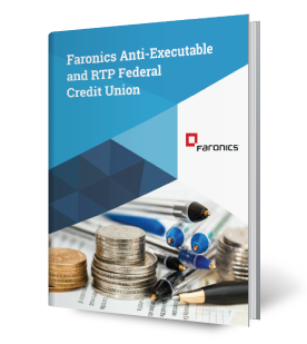 Faronics Anti-Executable and RTP Federal Credit Union