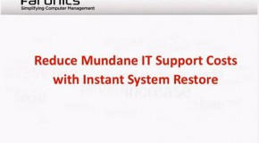 Reduce Mundane IT Support Cost with Instant System Restore