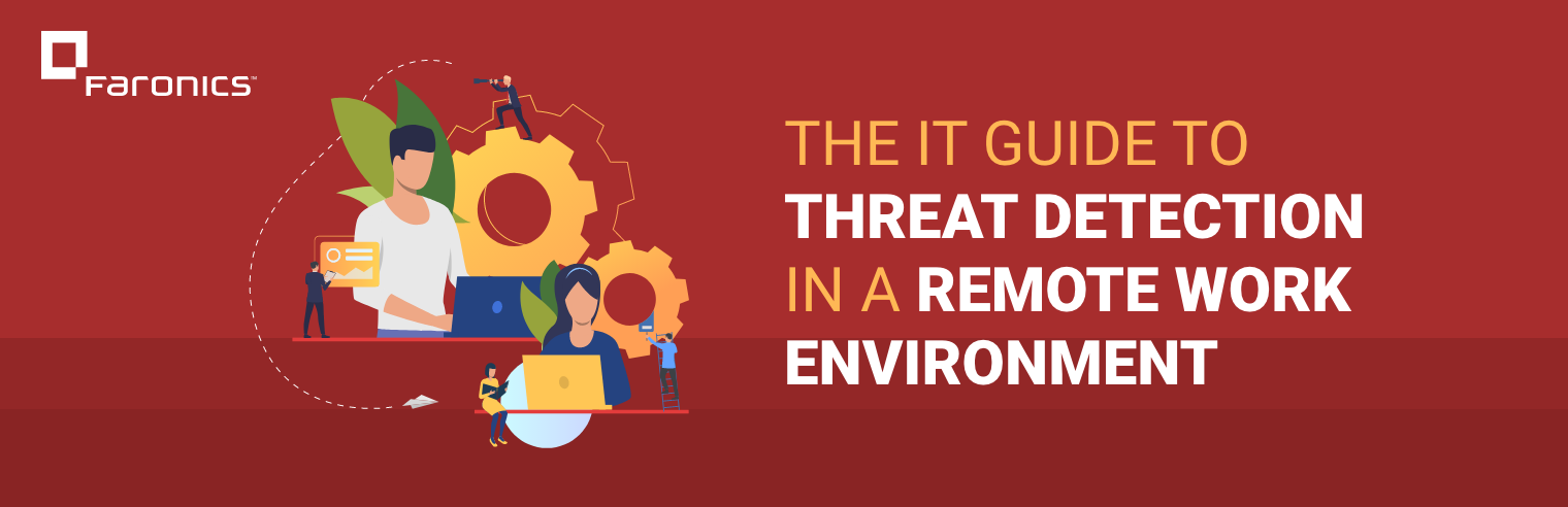 The IT Guide to Threat Detection in a Remote Work Environment