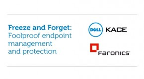 Webinar: Foolproof Endpoint Management And Protection From Faronics And Dell KACE