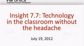 Webinar: Technology in the classroom...without the headache. Insight 7.7